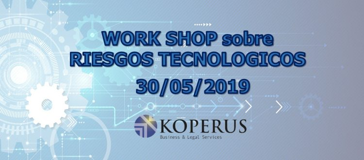 WORK SHOP sobre RIESGOS TECNOLOGICO 30/05/2019